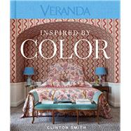 Veranda Inspired by Color by Smith, Clinton; Veranda, 9781618372321
