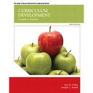 Curriculum Development: A Guide to Practice, 9/e by Wiles; Bondi, 9780133572322