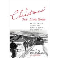 A Christmas Far from Home by Weintraub, Stanley, 9780306822322