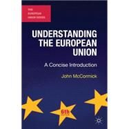 Understanding the European Union A Concise Introduction by McCormick, John, 9781137362322