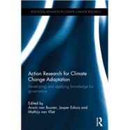 Action Research for Climate Change Adaptation: Developing and applying knowledge for governance by van Buuren; Arwin, 9781138282322