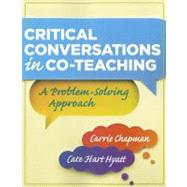 Critical Conversations in Co-Teaching : A Problem-Solving Approach by Chapman, Carrie; Hyatt, Cate Hart, 9781935542322