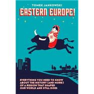 Eastern Europe! by JANKOWSKI, TOMEK E., 9780985062323