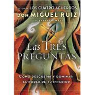 Las tres preguntas/ The Three Questions by Ruiz, Don Miguel; Emrys, Barbara, 9781400212323
