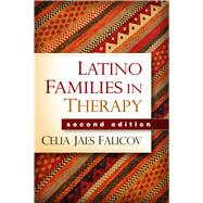 Latino Families in Therapy, Second Edition by Falicov, Celia Jaes, 9781462522323