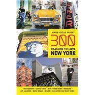 300 Reasons to Love New York by Parent, Marie-joëlle, 9781988002323
