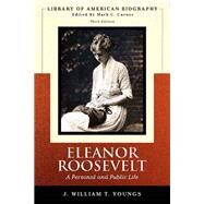 Eleanor Roosevelt: A Personal and Public Life (Library of American Biography Series) by Youngs, J. William T., 9780321342324