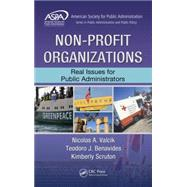 Non-Profit Organizations: Real Issues for Public Administrators by Valcik; Nicolas A., 9781466572324