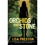 Orchids and Stone by Preston, Lisa, 9781503952324