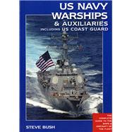 US Navy Warships & Auxiliaries Including US Coast Guard by Bush, Steve, 9781591142324