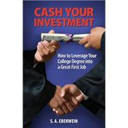 Cash Your Investment by Eberwein, S. A., 9781612542324