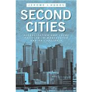 Second Cities: Globalization And Local Politics In Manchester And Philadelphia
