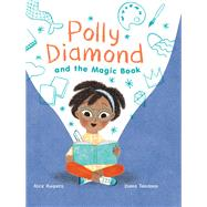 Polly Diamond and the Magic Book by Kuipers, Alice; Toledano, Diana, 9781452152325