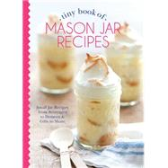 Tiny Book of Mason Jar Recipes by Depiano, Phyllis Hoffman, 9781940772325