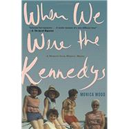 When We Were the Kennedys by Wood, Monica, 9780544002326