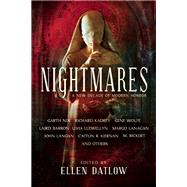 Nightmares A New Decade of Modern Horror by Datlow, Ellen; Kadrey, Richard; Kiernan, Caitlín; Nix, Garth; Wolfe, Gene; Lanagan, Margo; Barron, Laird, 9781616962326