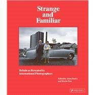 Strange and Familiar by Pardo, Alona; Parr, Martin, 9783791382326