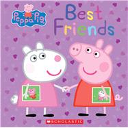 Best Friends (Peppa Pig) by Scholastic; Eone, 9780545842327