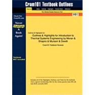 Outlines and Highlights for Introduction to Thermal Systems Engineering by Moran and Shapiro and Munson and Dewitt, Isbn : 0471204900 at Biggerbooks.com