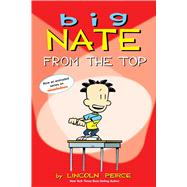 Big Nate From the Top by Peirce, Lincoln, 9781449402327