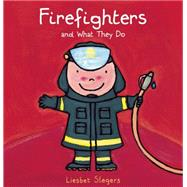 Firefighters and What They Do by Slegers, Liesbet, 9781605372327