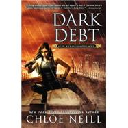 Dark Debt A Chicagoland Vampires Novel by Neill, Chloe, 9780451472328
