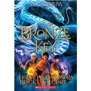 The Bronze Key (Magisterium #3) by Black, Holly; Clare, Cassandra, 9780545522328
