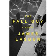 The Fall Guy by Lasdun, James, 9780393292329