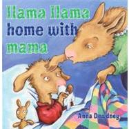 Llama Llama Home With Mama by Dewdney, Anna, 9780670012329