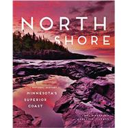 North Shore: A Natural History of Minnesota's Superior Coast by Anderson, Chel; Fischer, Adelheid, 9780816632329