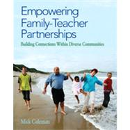 Empowering Family-Teacher Partnerships : Building Connections Within Diverse Communities by Mick Coleman, 9781412992329