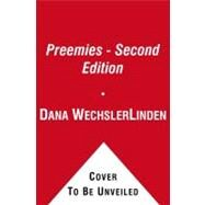 Preemies - Second Edition The Essential Guide for Parents of Premature Babies by Linden, Dana Wechsler; Paroli, Emma Trenti; Doron, Mia Wechsler, 9781416572329