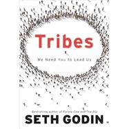 Tribes We Need You to Lead Us by Godin, Seth, 9781591842330