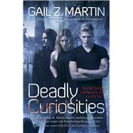 Deadly Curiosities by Martin, Gail Z., 9781781082331