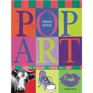 Pop Art Create Your Own Striking Wall Art by Böhler, Thomas, 9781782212331