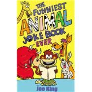 The Funniest Animal Joke Book Ever by King, Joe; Baines, Nigel, 9781783442331