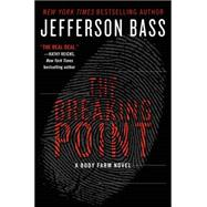 The Breaking Point by Bass, Jefferson, 9780062262332
