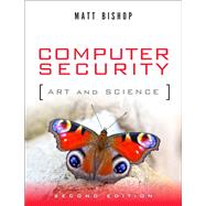 Computer Security Art and Science by Bishop, Matt, 9780321712332