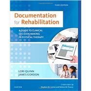 Documentation for Rehabilitation by Quinn, Lori; Gordon, James; Levine, Stephen M. (CON); Fearon, Helene M. (CON), 9780323312332