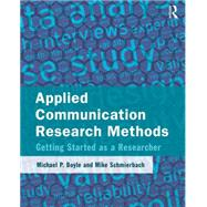 Applied Communication Research Methods: Getting Started as a Researcher by Boyle; Michael, 9780765642332