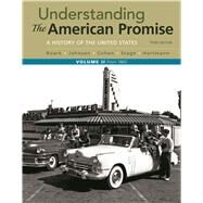 Understanding the American Promise, Volume 2 A History: From 1865 by Roark, James L.; Johnson, Michael P.; Cohen, Patricia Cline; Stage, Sarah; Hartmann, Susan M., 9781319042332