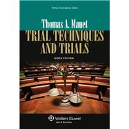 Trial Techniques and Trials, Ninth Edition by Mauet, Thomas A., 9781454822332