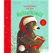Geschichten Aus Dem Weihnachtswald by Weninger, Brigitte; Tharlet, Eve, 9783314102332