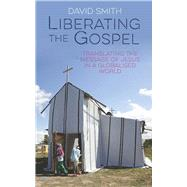 Liberating the Gospel by Smith, David, 9780232532333