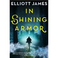 In Shining Armor by James, Elliott, 9780316302333