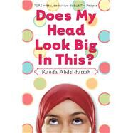 Does My Head Look Big In This? by Abdel-Fattah, Randa, 9780439922333