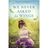 We Never Asked for Wings by Diffenbaugh, Vanessa, 9780553392333