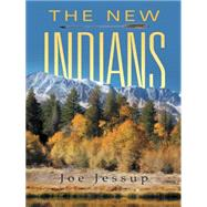 The New Indians by Jessup, Joe, 9781491752333