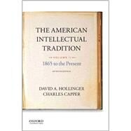 The American Intellectual Tradition Volume II: 1865 to the Present by Hollinger, David A.; Capper, Charles, 9780190262334
