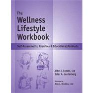 Wellness Lifestyle Workbook : Self-Assessments, Exercises and Educational Handouts by Leutenberg, Ester A., 9781570252334